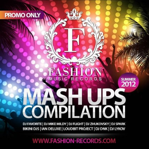 Fashion Music Records presents Summer Mash Ups Compilation 2012