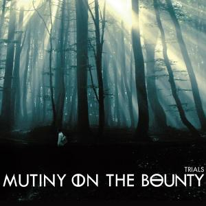 Mutiny On The Bounty - Trials (2012)