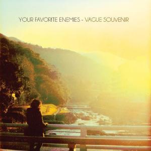 Your Favorite Enemies - Vague Souvenir (2012)