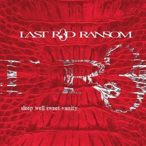 Last Red Ransom - Sleep Well Sweet Vanity (2010)