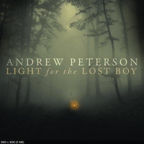 ANDREW PETERSON - LIGHT FOR THE LOST BOY (2012)
