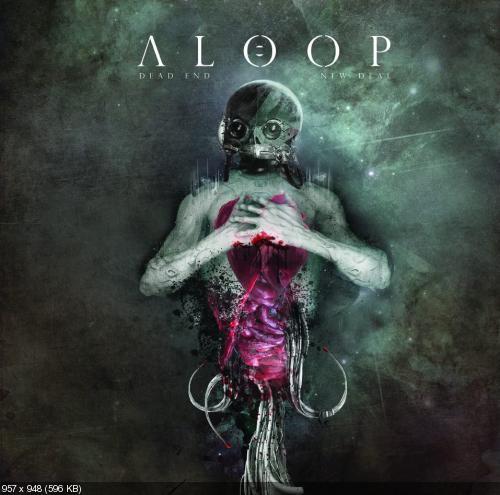 Aloop - Dead End - New Deal (2012) [HQ]