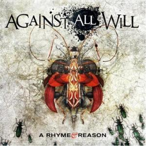 Against All Will - A Rhyme & Reason (2009)